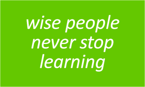 wise people never stop learning